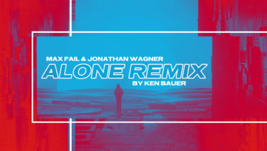 Photo of The Ken Bauer Remix of Max Fail & Jonathan Wagner's 'Alone' is Out Now
