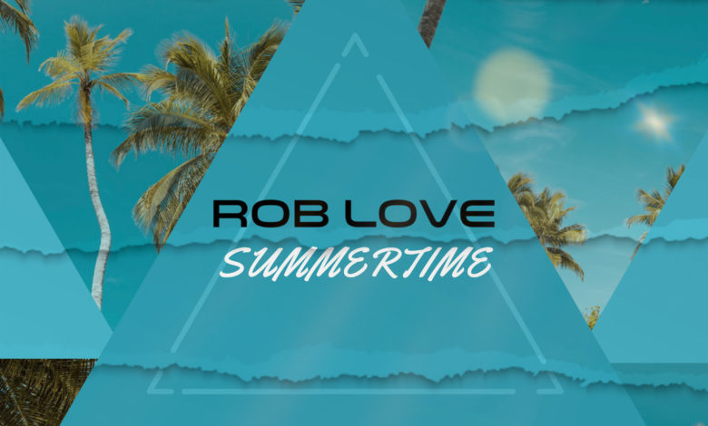 """Photo of Rob Love Releases """"Summertime"""" Music Video"""
